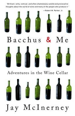 Bacchus & Me By McInerney, Jay
