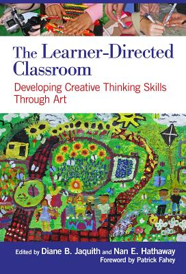 The Learner-directed Classroom By Jaquith, Diane B. (EDT)/ Hathaway, Nan E. (EDT)