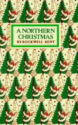 A Northern Christmas By Kent, Rockwell