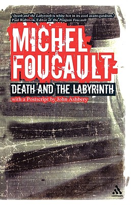 Death And the Labyrinth By Foucault, Michel/ Ruas, Charles (TRN)/ Faubion, James (INT)/ Ashbery, John (CON)